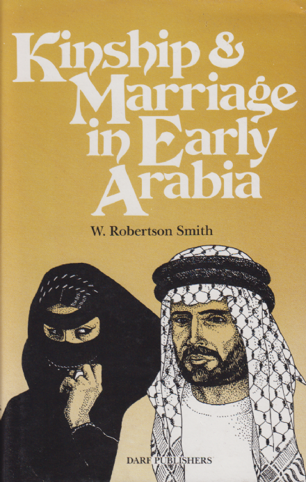 Kinship & Marriage in Early Arabia by WILLIAM ROBETSON SMITH